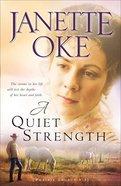 A Quiet Strength (#03 in Prairie Legacy Series)