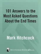 101 Answers to the Most Asked Questions About the End Times eBook