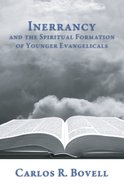 Inerrancy and the Spiritual Formation of Younger Evangelicals Paperback