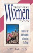 They Were Women Too Paperback
