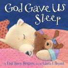 God Gave Us Sleep (God Gave Us Series) eBook