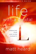 Life With a Capital L Participant's Guide eBook