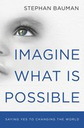 Imagine What is Possible eBook