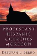 Protestant Hispanic Churches of Oregon Paperback