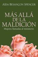 Mas Alla De La Maldicion (Beyond The Curse) Paperback