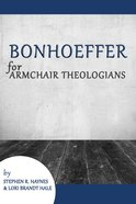 Bonhoeffer For Armchair Theologians (Armchair Theologians Series) eBook