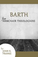 Barth For Armchair Theologians (Armchair Theologians Series) eBook