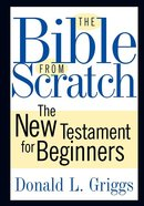 The Bible From Scratch eBook