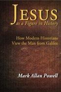 Jesus as a Figure in History eBook