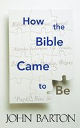 How the Bible Came to Be eBook