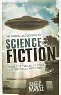The Gospel According to Science Fiction (Gospel According To Series) eBook