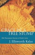 Grace in a Tree Stump eBook
