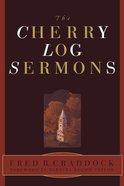 The Cherry Log Sermons eBook