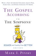 The Gospel According to the Simpsons, Bigger and Possibly Even Better! Edition (Gospel According To Series) eBook