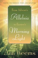 From Advent's Alleluia to Easter's Morning Light eBook