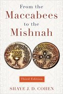 From the Maccabees to the Mishnah, Third Edition eBook