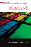 Romans (Belief: Theological Commentary On The Bible Series) eBook