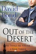 Out of the Desert (#03 in All Things Are Possible Series) eBook