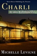 Charli (#06 in Quarry Hall Series) eBook