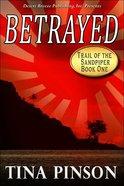 Betrayed (#01 in Trail Of The Sandpiper Series)