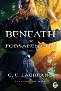 Beneath the Forsaken City (#02 in The Song Of Seare Series) eBook