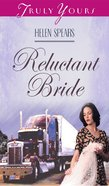 The Reluctant Bride (#310 in Heartsong Series) eBook