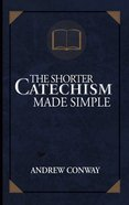 The Shorter Catechism Made Simple Paperback