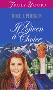 If Given a Choice (#102 in Heartsong Series) eBook