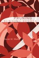 Pruning Burning Bushes Paperback