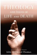 Theology and Issues of Life and Death eBook