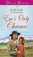 Em's Only Chance (#299 in Heartsong Series) eBook