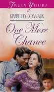 One More Chance (#296 in Heartsong Series) eBook