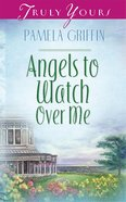Angels to Watch Over Me (#446 in Heartsong Series) eBook