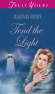 Tend the Light (#295 in Heartsong Series) eBook