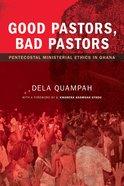 Good Pastors, Bad Pastors Paperback