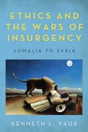 Ethics and the Wars of Insurgency Paperback