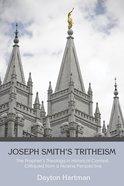 Joseph Smith's Tritheism Paperback