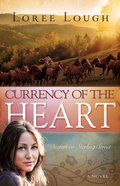 Currency of the Heart (#01 in Secrets On Sterling Street Series) Paperback