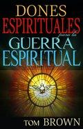 Dones Espirituales Para La Guerra Espiritual (Spiritual Gifts For Spiritual Warfare) Paperback