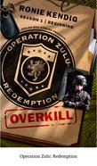 Overkill - the Beginning (Operation Zulu Redemption Series) eBook