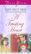 A Trusting Heart (#286 in Heartsong Series) eBook