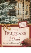 The Fruitcake Bride (#12 in 12 Brides Of Christmas Series) eBook