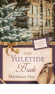 The Yuletide Bride (#05 in 12 Brides Of Christmas Series) eBook