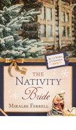 The Nativity Bride (#07 in 12 Brides Of Christmas Series) eBook