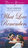 What Love Remembers (#266 in Heartsong Series) eBook