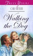 Walking the Dog (#269 in Heartsong Series)