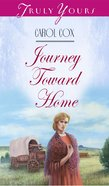 Journey Toward Home (#264 in Heartsong Series) eBook