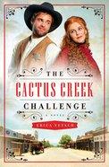 The Cactus Creek Challenge Paperback