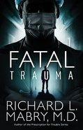Fatal Trauma Paperback