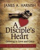 A Disciple's Heart (Companion Reader) Paperback